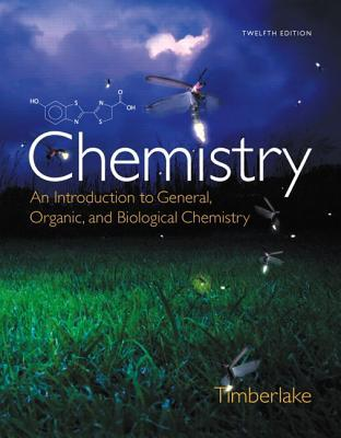 Chemistry: An Introduction to General, Organic, and Biological Chemistry [with MasteringChemistry & eText Access Code]