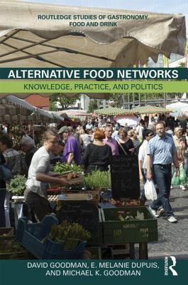 alternative-food-networks-knowledge-practice-and-politics