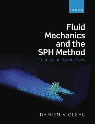 Fluid Mechanics and the SPH Method: Theory and Applications