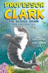 Professor Clark the Science Shark: The Encounter