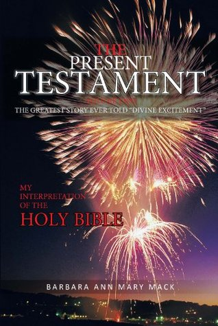 """The Present Testament Volume Two: The Greatest Story Ever Told """"Divine Excitement"""""""