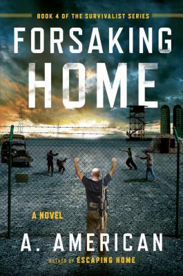 Forsaking Home (The Survivalist, #4)