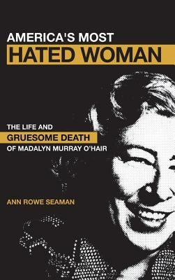 America's Most Hated Woman by Ann Rowe Seaman