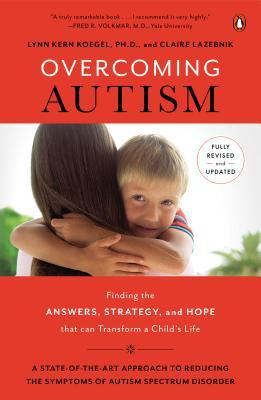 Overcoming Autism: Finding the Answers, Strategies, and Hope That Can Transform a Childs Life