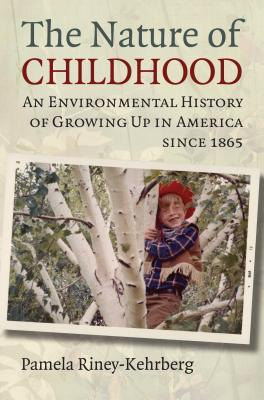 The Nature of Childhood: An Environmental History of Growing Up in America Since 1865 Libros gratis en línea para iPad