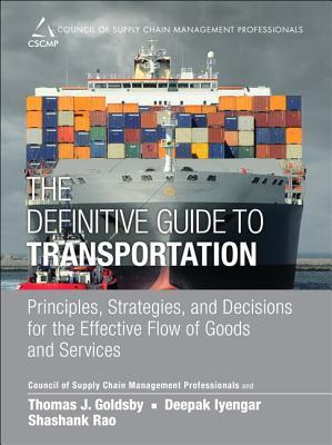 the-definitive-guide-to-transportation-principles-strategies-and-decisions-for-the-effective-flow-of-goods-and-services