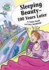 Sleeping Beauty - 100 Years Later