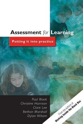 Assessment for Learning Assessment for Learning: Putting It Into Practice Putting It Into Practice