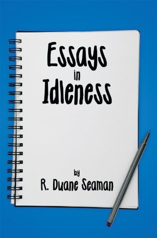 essays in idleness by r duane seaman
