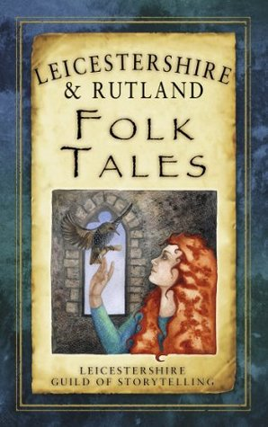 Leicestershire & Rutland Folk Tales(Folk Tales from the British Isles)