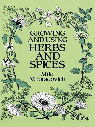 Growing and Using Herbs and Spices (Dover Books on Herbs, Farming and Gardening)