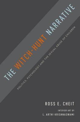 The Witch-Hunt Narrative: Politics, Psychology, and the Sexual Abuse of Children