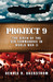 Project 9 The Birth of the Air Commandos in World War II by Dennis R. Okerstrom