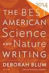 The Best American Science and Nature Writing 2014 by Deborah Blum