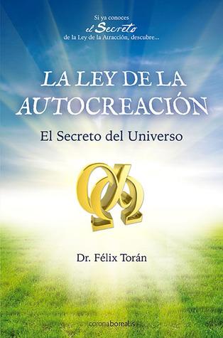La Ley de la Autocreacion por Felix Toran