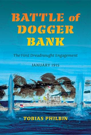 Battle of Dogger Bank: The First Dreadnought Engagement, January 1915 Download Epub ebooks