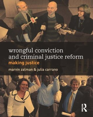 Wrongful Conviction and Criminal Justice Reform: Making Justice (Criminology and Justice Studies)