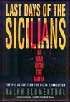 Last Days of the Sicilians: At War with the Mafia