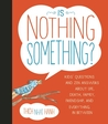 Is Nothing Something?: Kids' Questions and Zen Answers About Life, Death, Family, Friendship, and Everything in Between