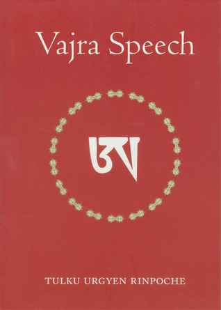 Vajra Speech: A Commentary on The Quintessence of Spiritual Practice, The Direct Instructions of the Great Compassionate One