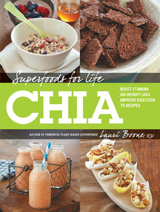 Chia: 75 RECIPES FOR BOOSTING STAMINA, WEIGHT LOSS, AND IMMUNITY