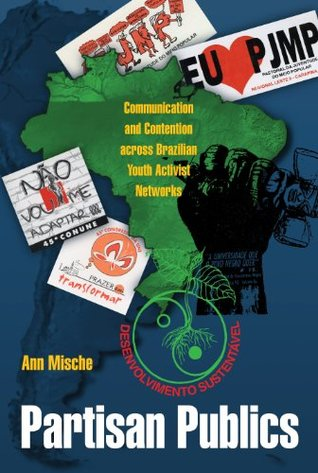 Partisan Publics: Communication and Contention across Brazilian Youth Activist Networks
