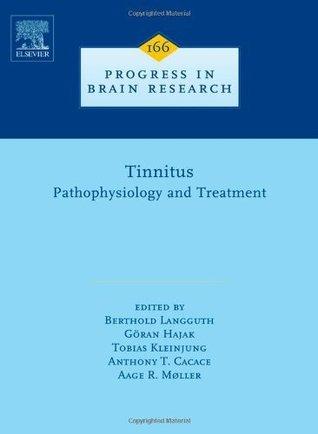 Tinnitus: Pathophysiology and Treatment, Volume 166