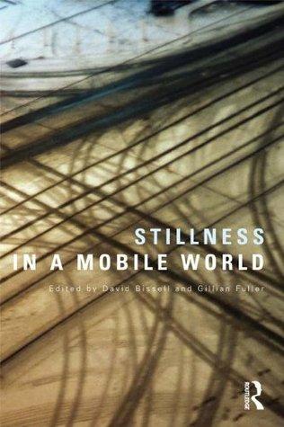 Stillness in a Mobile World