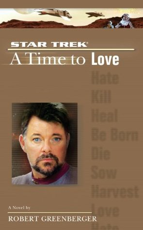 A Time To Love(A Time To... (Star Trek:TNG) 5)