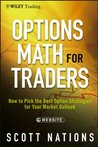 Options Math for Traders: How To Pick the Best Option Strategies for Your Market Outlook (Wiley Trading)