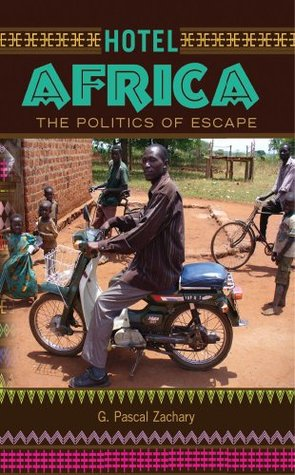 Hotel Africa: The Politics of Escape