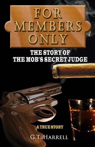 For Members Only: The Story of The Mob's Secret Judge - New Version for 2012