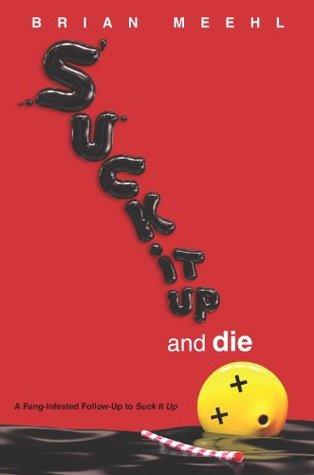 Ebook Suck It Up and Die by Brian Meehl read!