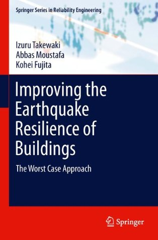 Improving the Earthquake Resilience of Buildings: The worst case approach (Springer Series in Reliability Engineering)