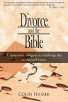 Divorce and the Bible:A systematic exegesis to challenge the traditional views