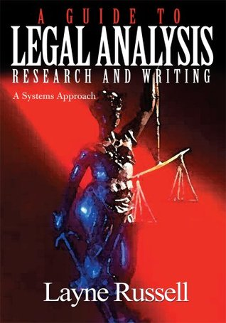 A Guide to Legal Analysis, Research and Writing: A Systems Approach
