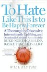 To Hate Like This Is To Stay Happy Forever: A Season In The Life Of The