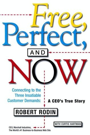 Free, Perfect, and Now: A CEO's True Story