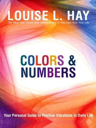 Colors & Numbers by Louise L. Hay