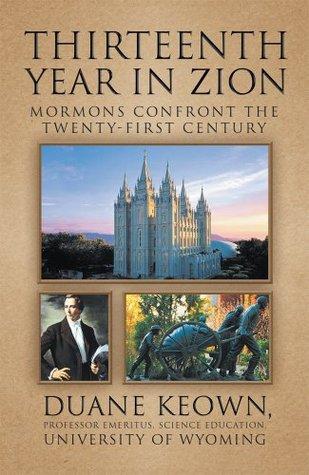 Thirteenth Year in Zion : Mormons Confront the Twenty-First Century