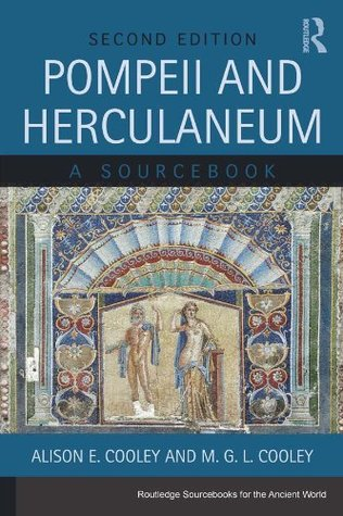 Pompeii and Herculaneum: A Sourcebook (Routledge Sourcebooks for the Ancient World)