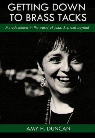 Getting Down to Brass Tacks: My Adventures In The World Of Jazz, Rio, And Beyond