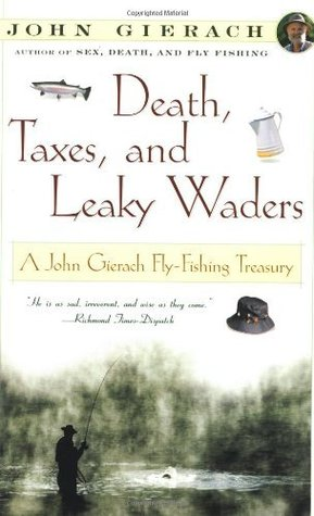 Death, Taxes, and Leaky Waders