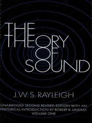 The Theory of Sound, Volume One: 001 (Dover Books on Physics)