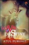 Love Vs Destiny . . .the strange game of life!