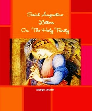 Saint Augustine Letters On The Holy Trinity
