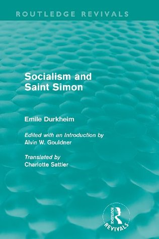 Sociology and Saint Simon (Routledge Revivals, Volume 2: Emile Durkheim: Selected Writings in Social Theory)