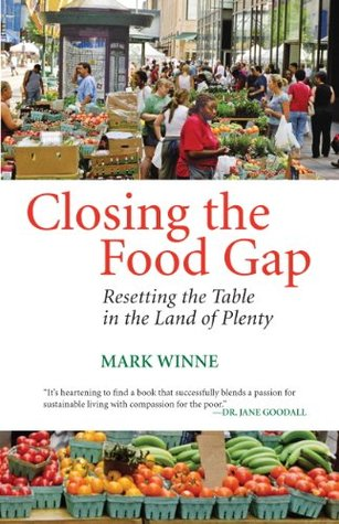 Ebook Closing the Food Gap: Resetting the Table in the Land of Plenty by Mark Winne TXT!