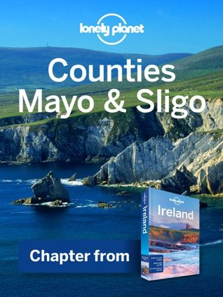 Lonely Planet Counties Mayo & Sligo: Chapter from Ireland Travel Guide