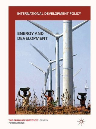 International Development Policy: Energy and Development: Energy and Development